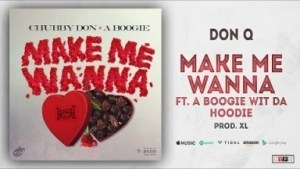 Don Q - Make Me Wanna Ft. A Boogie witda Hoodie